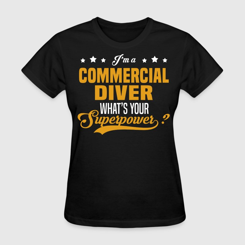 Commercial Diver - Women's T-Shirt