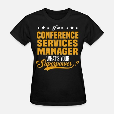 Services Conference Services Manager - Women's T-Shirt