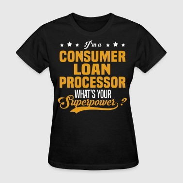 Consumer Loan Processor - Women's T-Shirt