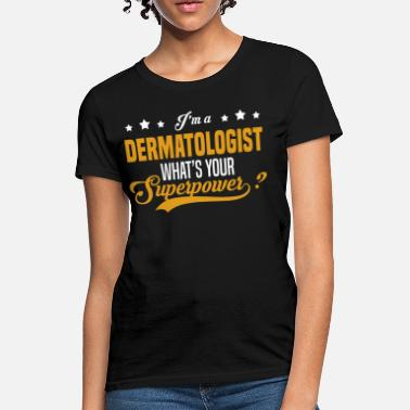 Shop Dermatologist T-Shirts online | Spreadshirt