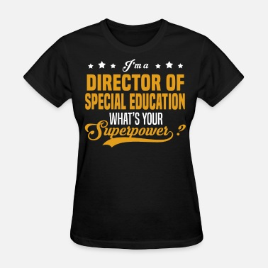 Director Director of Special Education - Women's T-Shirt