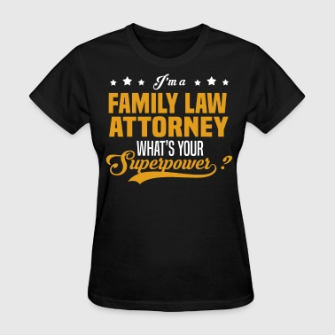 Family Law Attorney - Women's T-Shirt