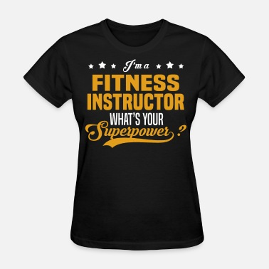 Fitness Instructor Fitness Instructor - Women's T-Shirt