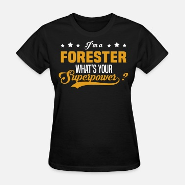 Forester Funny Forester - Women's T-Shirt