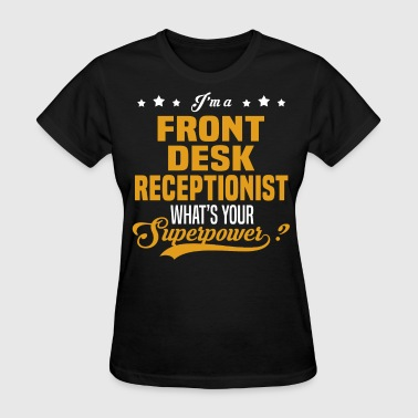 Front Desk Receptionist Funny Front Desk Receptionist - Women's T-Shirt