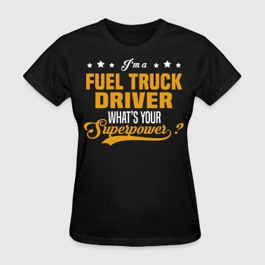 Fuel Truck Driver - Women's T-Shirt