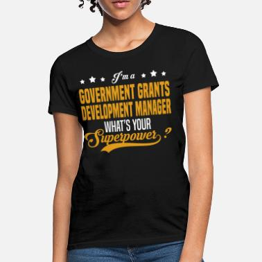Grants Government Grants Development Manager - Women's T-Shirt