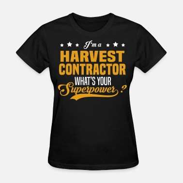 Harvest Farmer Harvest Contractor - Women's T-Shirt