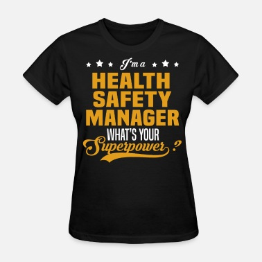 Health And Safety Manager Funny Health Safety Manager - Women's T-Shirt