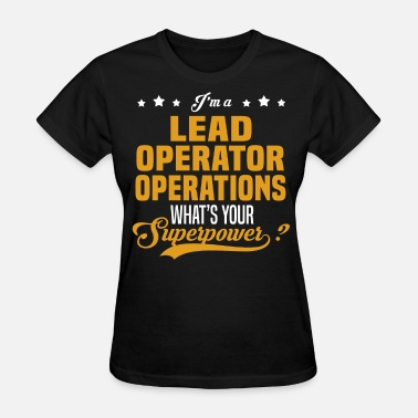 Operation Lead Operator Operations - Women's T-Shirt