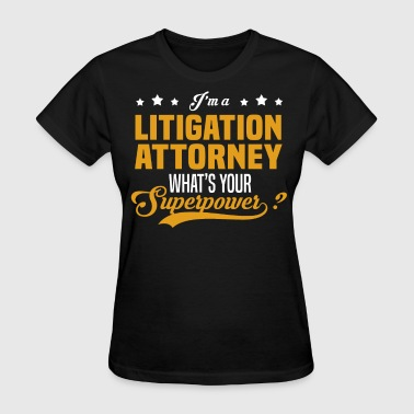 Litigation Attorney - Women's T-Shirt