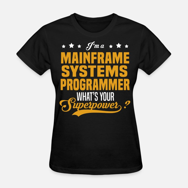 Superpower T-Shirts - Mainframe Systems Programmer - Women's T-Shirt black