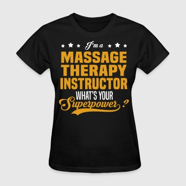 Massage Therapy Instructor - Women's T-Shirt