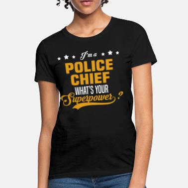Chief Of Police Police Chief - Women's T-Shirt