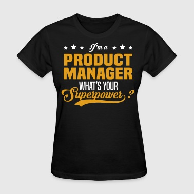 Production Manager Funny Product Manager - Women's T-Shirt