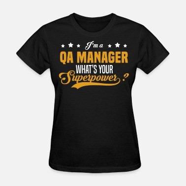 Qa Manager Funny QA Manager - Women's T-Shirt