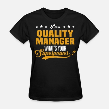 Global Quality Manager Quality Manager - Women's T-Shirt