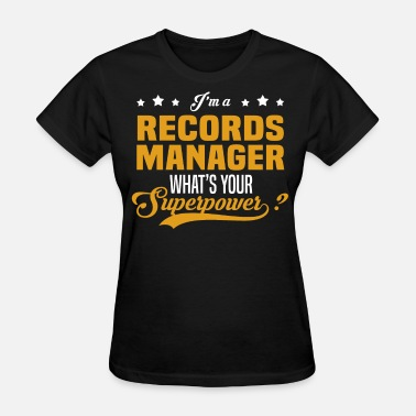 Records Management Manager Funny Records Manager - Women's T-Shirt