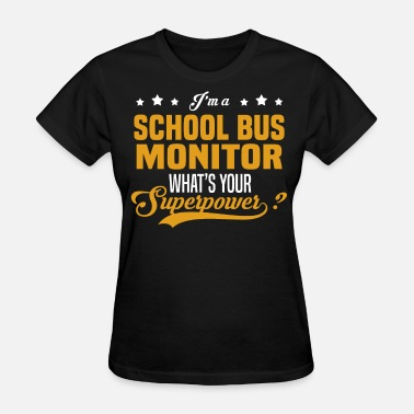 School Bus School Bus Monitor - Women's T-Shirt