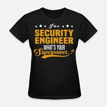 Security Engineer Funny Security Engineer - Women's T-Shirt