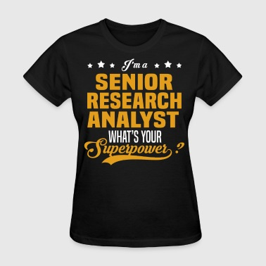 Senior Research Analyst Funny Senior Research Analyst - Women's T-Shirt