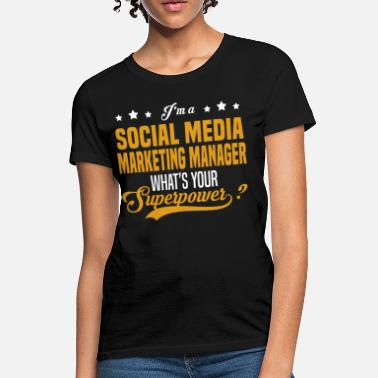 Social Media Manager Social Media Marketing Manager - Women's T-Shirt