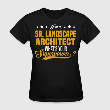 Sr. Landscape Architect - Women's T-Shirt