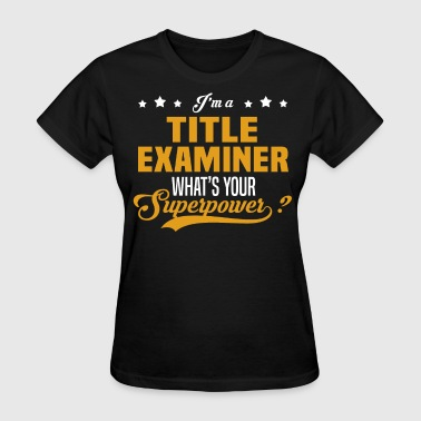 Title Examiner - Women's T-Shirt