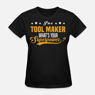 Tool Tool Maker - Women's T-Shirt