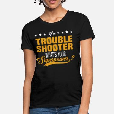 Trouble Girl Trouble Shooter - Women's T-Shirt
