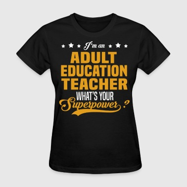 Adult Education Teacher - Women's T-Shirt