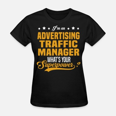 Advertising Traffic Manager Funny Advertising Traffic Manager - Women's T-Shirt