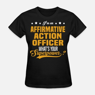 Affirm Affirmative Action Officer - Women's T-Shirt