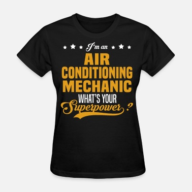 Air Conditioning Funny Air Conditioning Mechanic - Women's T-Shirt