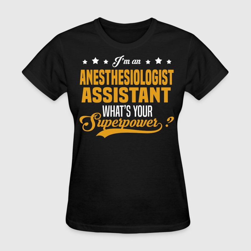 Anesthesiologist Assistant - Women's T-Shirt