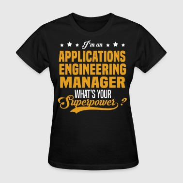 Applications Engineering Manager - Women's T-Shirt
