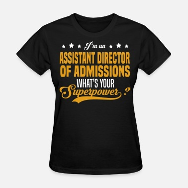 Assistant Director Girl Assistant Director of Admissions - Women's T-Shirt