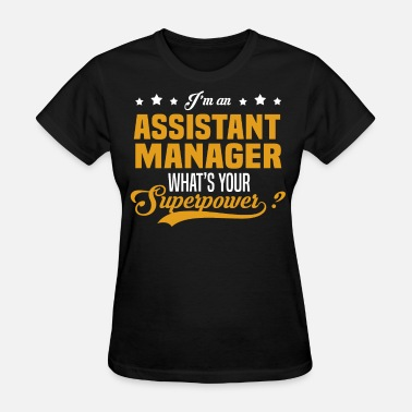Assistant Manager Assistant Manager - Women's T-Shirt