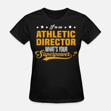Athletic Director Athletic Director - Women's T-Shirt