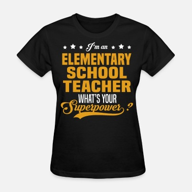 Elementary School Elementary School Teacher - Women's T-Shirt