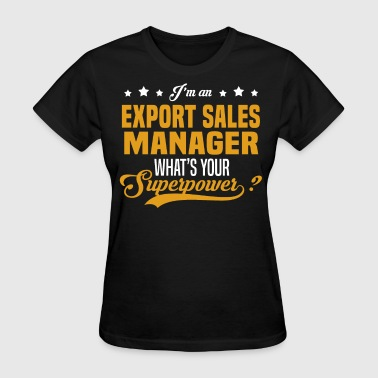 Export Sales Manager - Women's T-Shirt