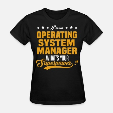 Operating System Manager Funny Operating System Manager - Women's T-Shirt