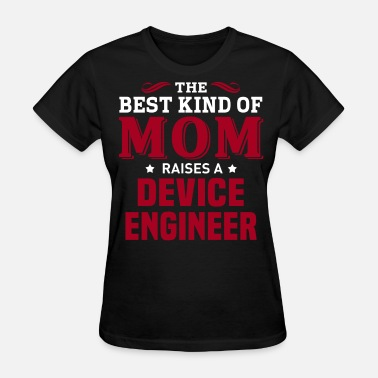 Device Device Engineer - Women's T-Shirt