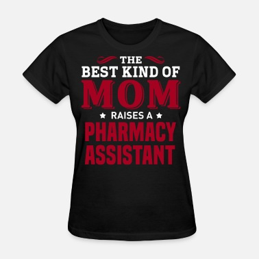 Pharmacy Assistant Pharmacy Assistant - Women's T-Shirt