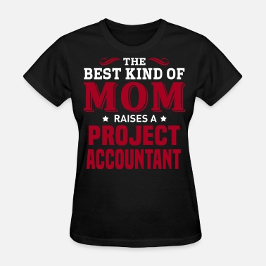 Project Accountant Project Accountant - Women's T-Shirt
