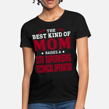 Sites Site Supervising Technical Operator - Women's T-Shirt