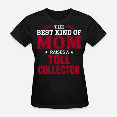 Toll Toll Collector - Women's T-Shirt