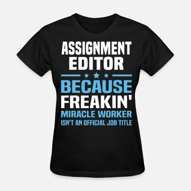 Assignment Editor Assignment Editor - Women's T-Shirt