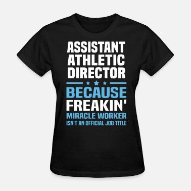 Athletic Director Funny Assistant Athletic Director - Women's T-Shirt