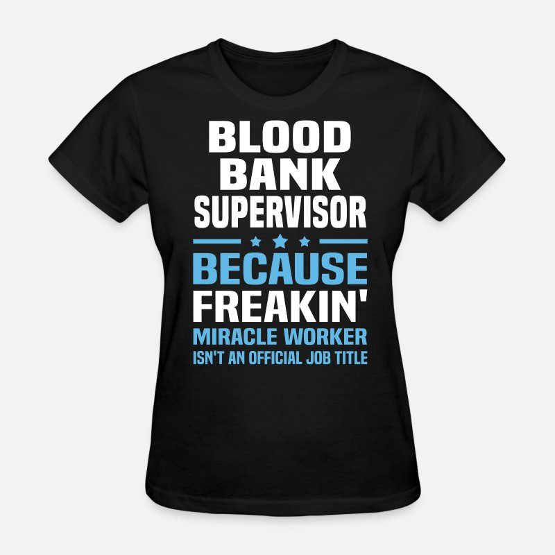 Bank T-Shirts - Blood Bank Supervisor - Women's T-Shirt black